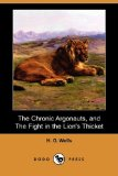 Chronic Argonauts, and the Fight in the Lion's Thicket  N/A 9781406577105 Front Cover