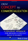 From Concept to Commercialization A Strategic Approach for Bringing Everyday Ideas to Market N/A edition cover