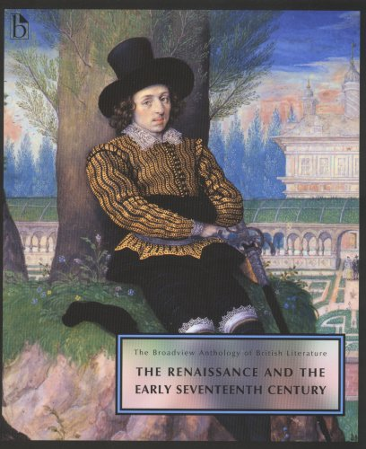 Broadview Anthology of British Literature: The Renaissance And the Early Seventeenth Century 1st 2006 edition cover