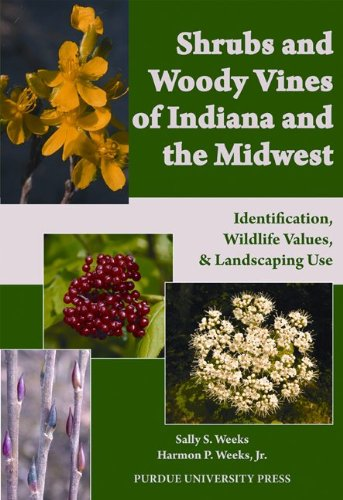 Shrubs and Woody Vines of Indiana and the Midwest Identification, Wildlife Values, and Landscaping Use  2012 edition cover