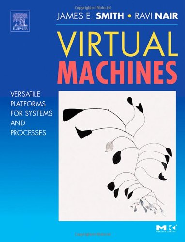 Virtual Machines Versatile Platforms for Systems and Processes  2005 edition cover