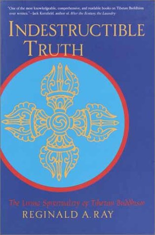 Indestructible Truth The Living Spirituality of Tibetan Buddhism  2002 edition cover
