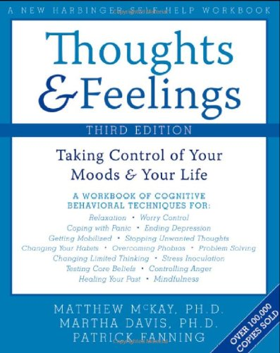 Thoughts and Feelings Taking Control of Your Moods and Your Life 3rd 2007 (Revised) edition cover