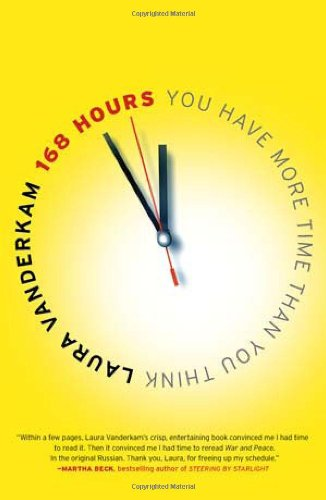 168 Hours You Have More Time Than You Think  2011 edition cover