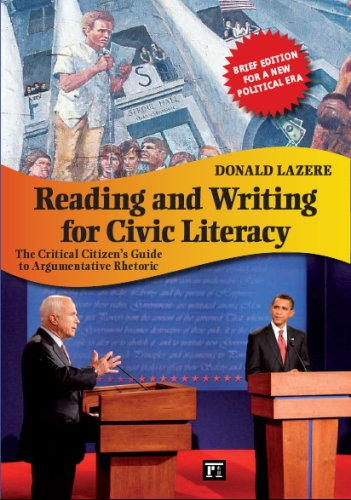 Reading and Writing for Civic Literacy The Critical Citizen's Guide to Argumentative Rhetoric: Brief Edition for a New Political Era  2010 edition cover