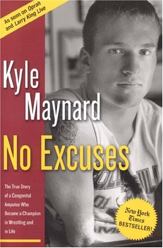 No Excuses The True Story of a Congenital Amputee Who Became a Champion in Wrestling and in Life N/A edition cover