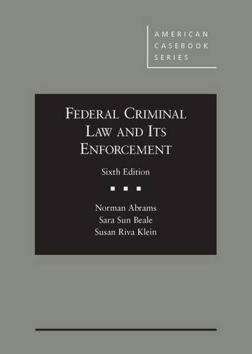 Federal Criminal Law and Its Enforcement:   2014 edition cover