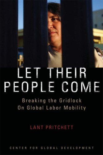 Let Their People Come Breaking the Gridlock on Global Labor Mobility  2006 edition cover