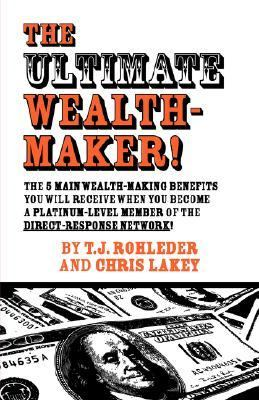 The Ultimate Wealth-maker!:   2007 9781933356105 Front Cover