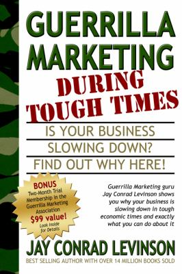 Guerrilla Marketing During Tough Times   2005 9781933596105 Front Cover