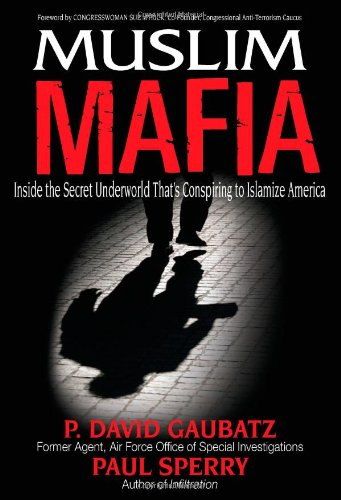 Muslim Mafia Inside the Secret Underworld That's Conspiring to Islamize America  2009 (Autographed) edition cover