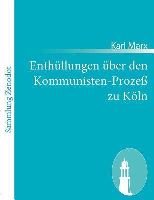 Enth�llungen �ber Den Kommunisten-Proze� Zu K�ln   2011 9783843066105 Front Cover