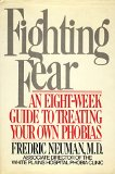 Fighting Fear : An Eight-Week Guide to Treating Your Own Phobias N/A edition cover