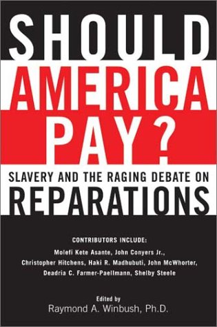 Should America Pay? Slavery and the Raging Debate on Reparations  2003 9780060083106 Front Cover