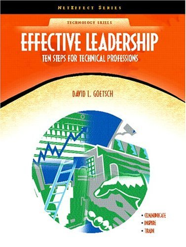Effective Leadership Ten Steps for Technical Professions  2005 9780130485106 Front Cover