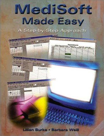 MediSoft Made Easy A Step-by-Step Approach  2004 9780130977106 Front Cover