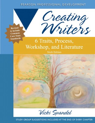 Creating Writers 6 Traits, Process, Workshop, and Literature 6th 2013 (Revised) edition cover