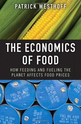 Economics of Food How Feeding and Fueling the Planet Affects Food Prices  2010 9780137006106 Front Cover