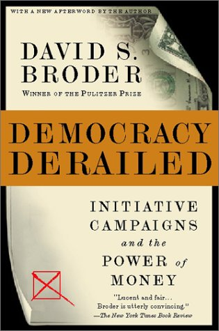 Democracy Derailed Initiative Campaigns and the Power of Money  2001 edition cover