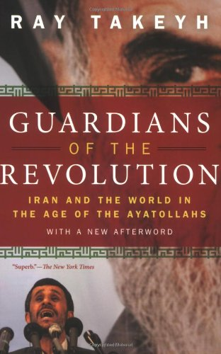 Guardians of the Revolution Iran and the World in the Age of the Ayatollahs  2011 edition cover