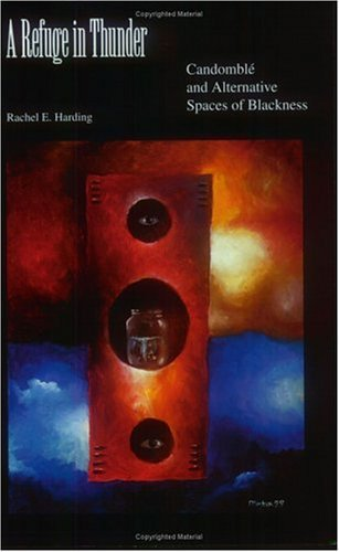 Refuge in Thunder Candombl� and Alternative Spaces of Blackness  2003 edition cover