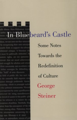 In Bluebeard's Castle Some Notes Toward the Redefinition of Culture  1971 edition cover