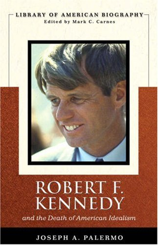 Robert F. Kennedy And the Death of American Idealism  2008 edition cover