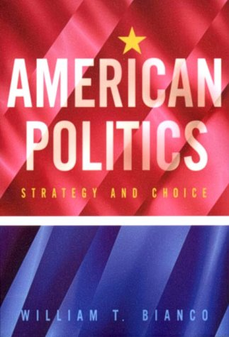 American Politics Strategy and Choice  2001 edition cover
