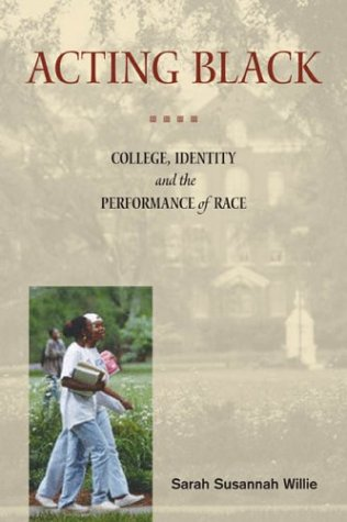 Acting Black College, Identity, and the Performance of Race  2003 edition cover