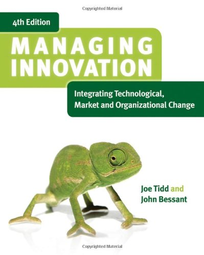 Managing Innovation Integrating Technological, Market and Organizational Change 4th 2009 edition cover