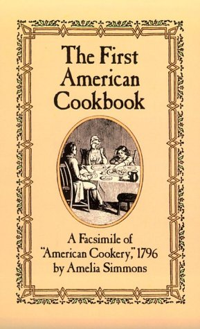 First American Cookbook A Facsimile of American Cookery 1796 1796th (Facsimile) edition cover