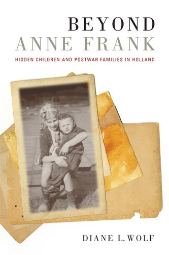 Beyond Anne Frank Hidden Children and Postwar Families in Holland  2007 9780520248106 Front Cover