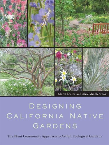 Designing California Native Gardens The Plant Community Approach to Artful, Ecological Gardens  2007 edition cover