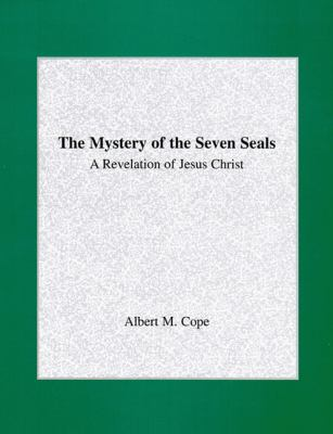 Mystery of the Seven Seals A Revelation of Jesus Christ N/A 9780533163106 Front Cover