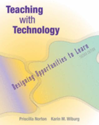 Teaching with Technology Designing Opportunities to Learn 2nd 2003 9780534603106 Front Cover