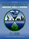 Environmental Communication Messages Media and Methods 3rd (Revised) 9780757581106 Front Cover