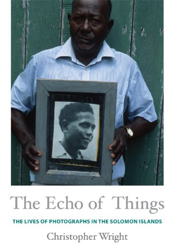 Echo of Things The Lives of Photographs in the Solomon Islands  2013 edition cover
