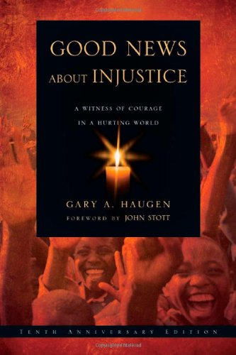Good News about Injustice A Witness of Courage in a Hurting World 10th 2009 (Revised) edition cover