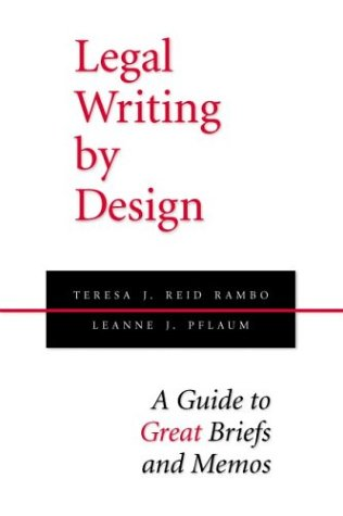 Legal Writing by Design A Guide to Great Briefs and Memos  2000 edition cover