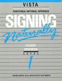 Signing Naturally Student Videotext and Workbook - Level 1  1988 (Student Manual, Study Guide, etc.) edition cover