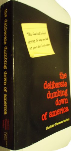 Deliberate Dumbing down of America - A Chronological Paper Trail   1999 9780966707106 Front Cover