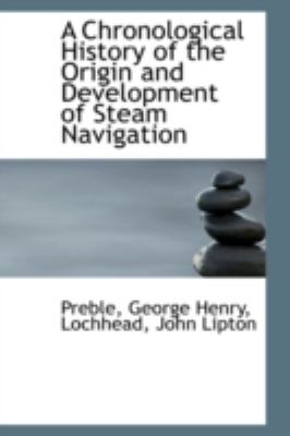 Chronological History of the Origin and Development of Steam Navigation  N/A 9781113191106 Front Cover