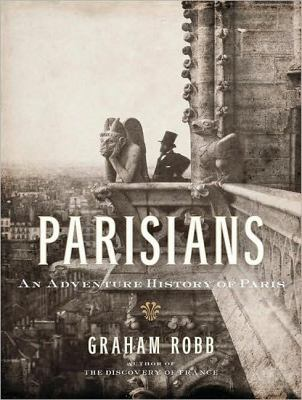 Parisians: An Adventure History of Paris: Library Edition  2010 edition cover