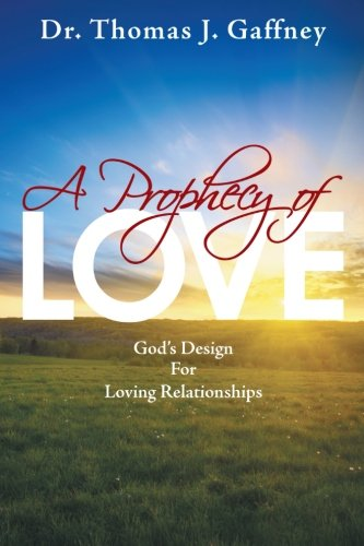 A Prophecy of Love: God's Design for Loving Relationships  2012 edition cover