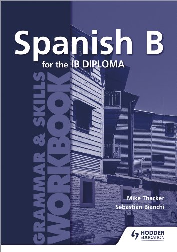Spanish B for the IB Diploma Grammar and Skills Workbook  2014 9781471804106 Front Cover