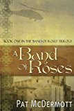 Band of Roses Book One in the Band of Roses Trilogy N/A 9781484972106 Front Cover