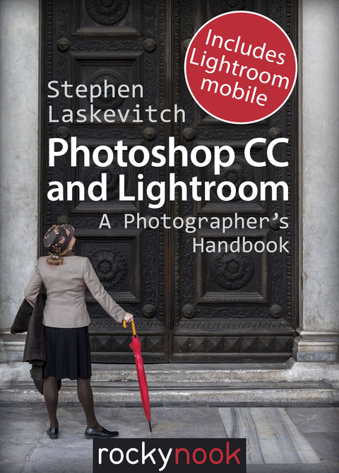 Photoshop CC and Lightroom: A Photographer's Handbook 1st 9781492016106 Front Cover