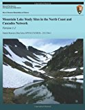 Mountain Lake Study Sites in the North Coast and Cascades Network Version 1. 1  N/A 9781492904106 Front Cover