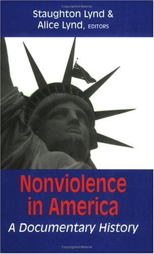 Nonviolence in America : A Documentary History  1995 (Revised) edition cover