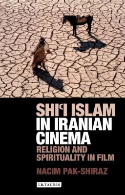 Shi'i Islam in Iranian Cinema Religion and Spirituality in Film  2011 edition cover